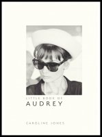 The little book of Audrey Hepburn